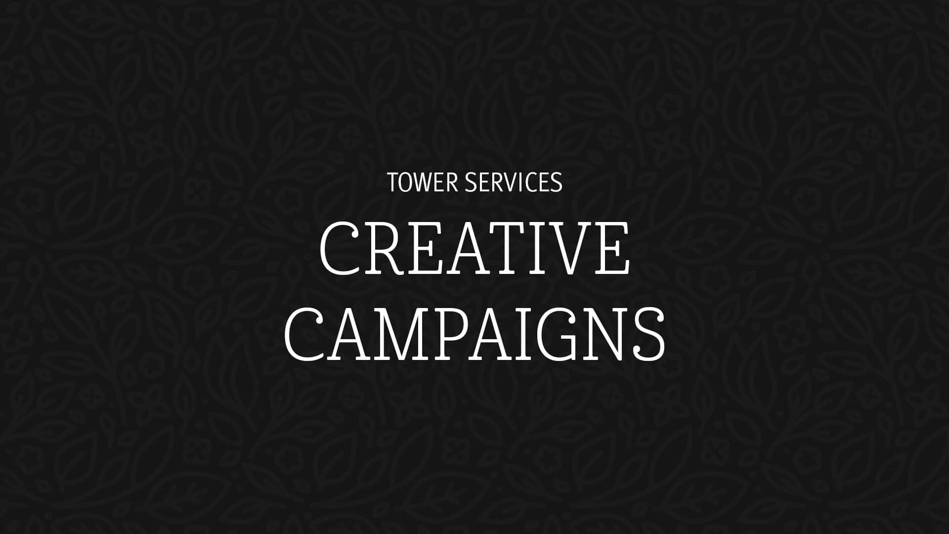 tower marketing createive campaign services